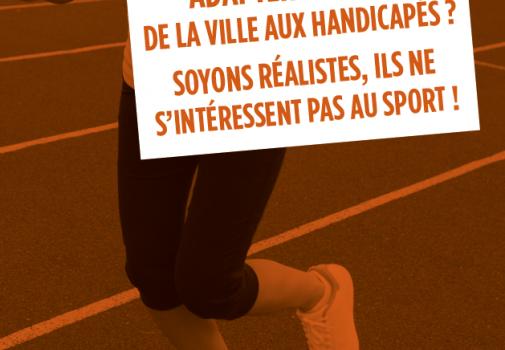 """affiche sur laquelle est écrit """"Adapter le stade aux handicapés, soyons réalistes, ils ne s'intéressent pas au sport"""""""